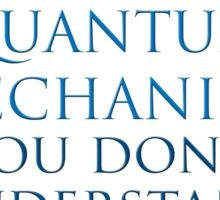 Quantum Mechanics by Richard  Feynman Sticker