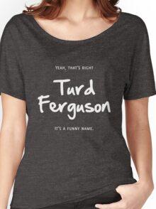 Turd Ferguson Women's Relaxed Fit T-Shirt