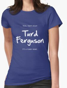 Turd Ferguson Womens Fitted T-Shirt