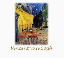 The Cafe Terrace on the Place du Forum, Arles, at Night,  Vincent van Gogh Unisex T-Shirt