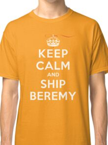 Keep Calm and SHIP Beremy (Vampire Diaries) DS Classic T-Shirt