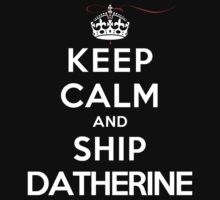 Keep Calm and SHIP Datherine (Vampire Diaries) DS by rachaelroyalty