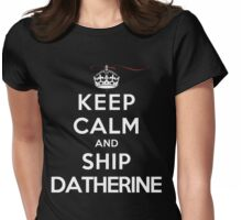 Keep Calm and SHIP Datherine (Vampire Diaries) DS Womens Fitted T-Shirt