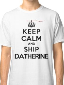 Keep Calm and SHIP Datherine (Vampire Diaries) LS Classic T-Shirt