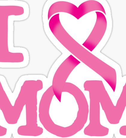 I Heart MOM - Breast Cancer Awareness Sticker