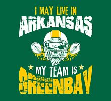 I May Live In Arkansas. My Team Is Green Bay. Unisex T-Shirt
