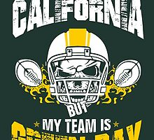 I May Live In California. My Team Is Green Bay. by sports-tees