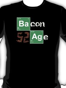 BACON AGE!! T-Shirt