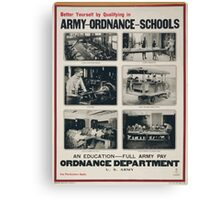 Better yourself by qualifying in Army ordnance schools Canvas Print