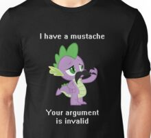 I have a mustache, your argument is invalid. Unisex T-Shirt