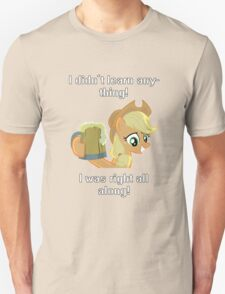 I didn't learn anything! Unisex T-Shirt