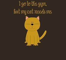I'd go the the gym but my cat needs me Womens Fitted T-Shirt