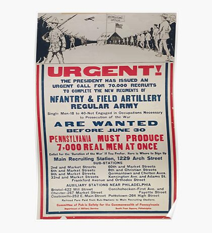 Urgent! The president has issued an urgent call for 70000 recruits to complete the new regiments of infantry & field artillery regular Army Poster