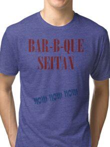 BAR-B-QUE SEITAN Tri-blend T-Shirt