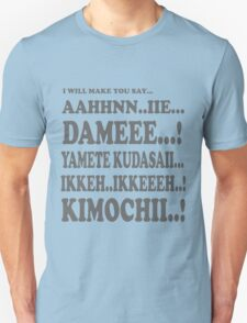 I will Make you say... T-Shirt