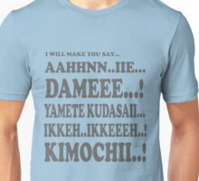 I will Make you say... Unisex T-Shirt