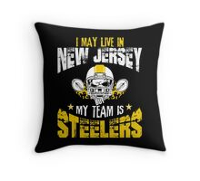 I May Live In New Jersey. My Team Is Steelers. Throw Pillow