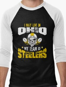 I May Live In Ohio. My Team Is Steelers. Men's Baseball ¾ T-Shirt
