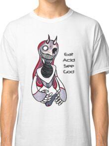 Eat Acid See God Classic T-Shirt