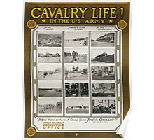 Cavalry life! In the US Army If you want to have a good time jine the cavalry! Jeb Stuarts song Poster