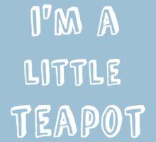 I'm a Little Teapot Baby Tee