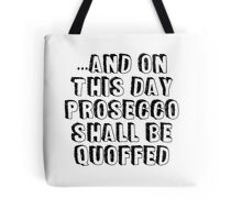 And On this Day - Prosecco Tote Bag