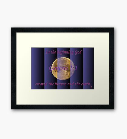 In the Beginning God. . . Framed Print