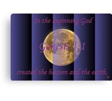 In the Beginning God. . . Canvas Print