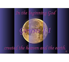 In the Beginning God. . . Photographic Print