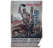 Hip hip! Another ship another victory United States Shipping Board Emergency Fleet Corporation Poster