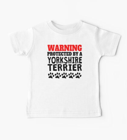 Protected By A Yorkshire Terrier Baby Tee