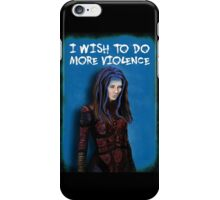 Illyria - I wish to do more violence iPhone Case/Skin