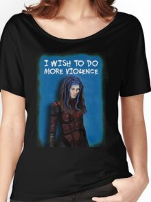 Illyria - I wish to do more violence Women's Relaxed Fit T-Shirt