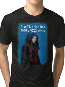 Illyria - I wish to do more violence Tri-blend T-Shirt