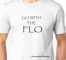 Go With The Flo Unisex T-Shirt