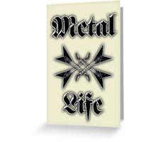 Metal Life Greeting Card