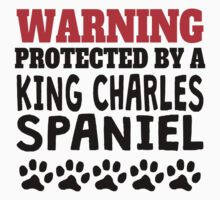 Protected By A King Charles Spaniel Kids Tee