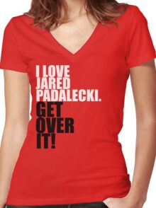 I love Jared Padalecki. Get over it! Women's Fitted V-Neck T-Shirt