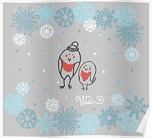 Funny birds bullfinch on winter background snowflakes Poster