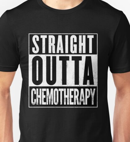 Straight Outta Chemotherapy Unisex T-Shirt