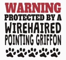 Protected By A Wirehaired Pointing Griffon One Piece - Short Sleeve