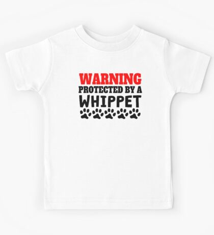 Protected By A Whippet Kids Tee