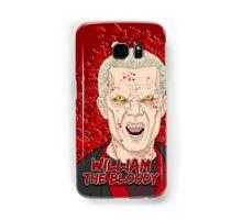 William the Bloody Samsung Galaxy Case/Skin