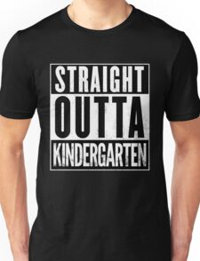 Straight Outta Kindergarten Unisex T-Shirt