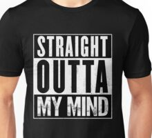 Straight Outta My Mind Unisex T-Shirt