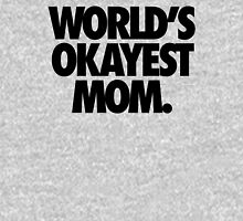 WORLD'S OKAYEST MOM. Womens Fitted T-Shirt