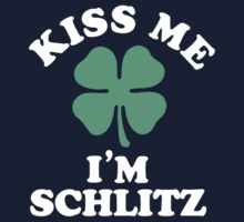 Kiss me, Im SCHLITZ by MELISSIAS