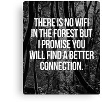 No WiFi In The Forest Quote Canvas Print
