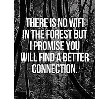 No WiFi In The Forest Quote Photographic Print