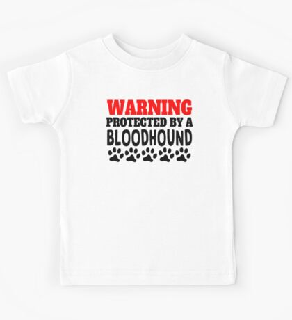 Protected By A Bloodhound Kids Tee